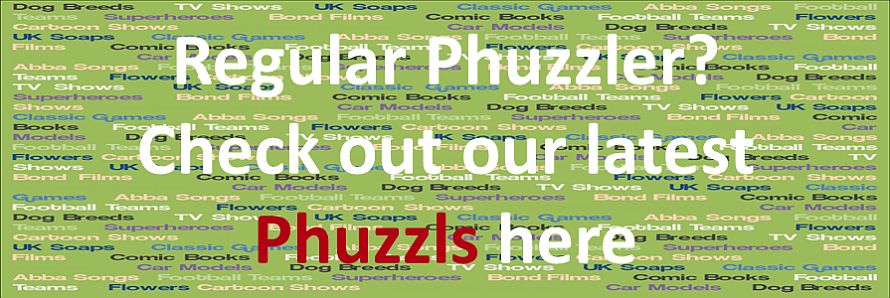 Regular phuzzler check out our latest phuzzls here